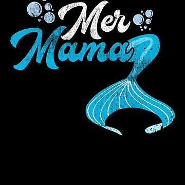 Mer Mama Mermaid Mom Mother Parent Sea Birthday by kieranight
