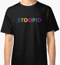 Stoopid Stupid  6ix9ine Tekashi 69 Rap Classic T-Shirt
