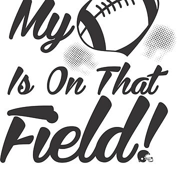 Cute My Heart Is On That Field Football by perfectpresents