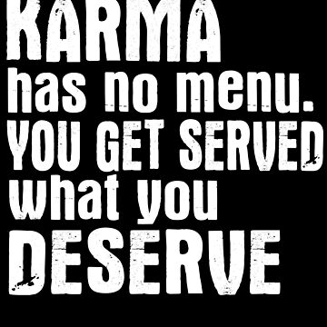 Karma Has No Menu by jzelazny