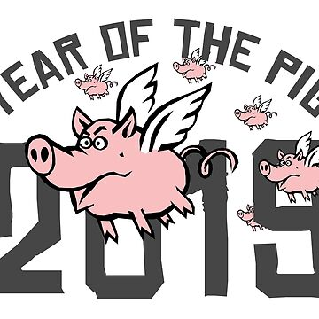 2019 Year of The Pig Pigs Fly by HolidayT-Shirts