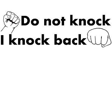 Do not knock I knock back by Mudman