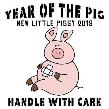 Year of The Pig Handle With Care by HolidayT-Shirts