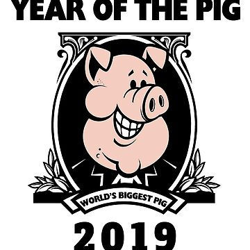 Year of The Pig World's Biggest Pig 2019 by HolidayT-Shirts