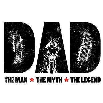 Dad The Man The Myth The Legend Gift Motorcycle by suvil