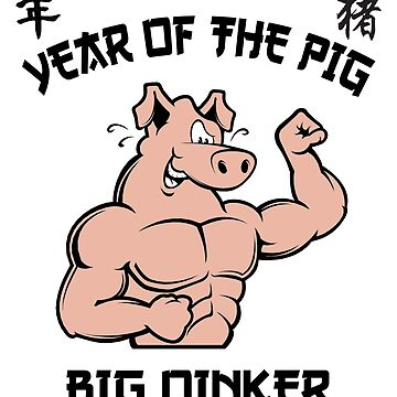 Chinese Zodiac Year of The Pig Big OINKER by HolidayT-Shirts