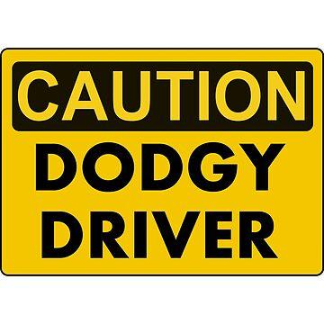 Caution dodgy driver by Mudman