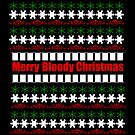 UGLY CHRISTMAS DESIGN FOR AUSTRALIA AND UNITED KINGDOM Merry Bloody Christmas by Iskybibblle
