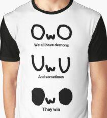 OwO Wir haben alle Dämonen Grafik T-Shirt