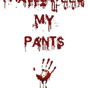 I Halloweed my pants - adult shirt (gory version) by BeMyGoodTime