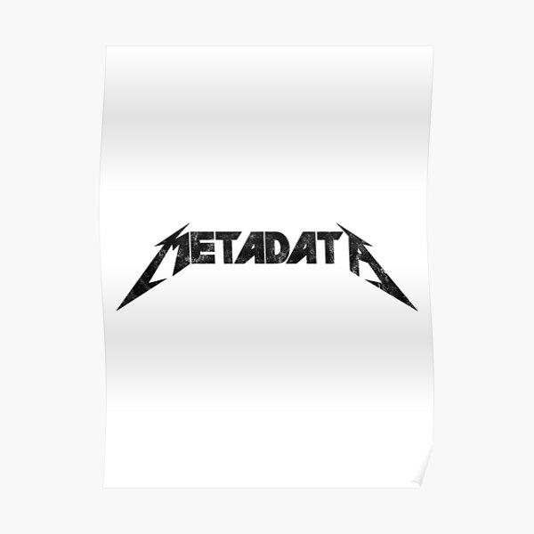 Metadata - Distressed Black Edition Poster