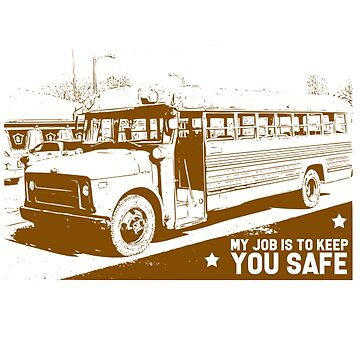 Bus Driver - My Job Is To Keep You Safe by design2try