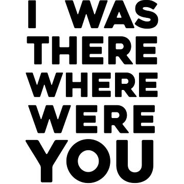I Was There Where Were You by dreamhustle