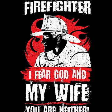 Firefighter I Fear God and My Wife Funny Fireman by LarkDesigns