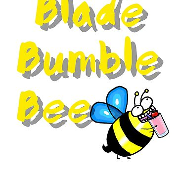 Blade Bumble Bee by Lobeboy