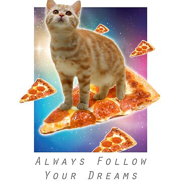 Follow your dreams - Cat and Pizza by RycoTokyo81
