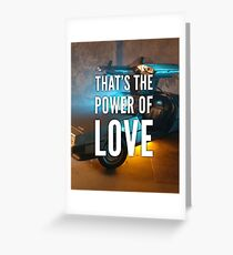That's The Power of Love Greeting Card