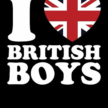 I Love British Boys Gift by Reutmor
