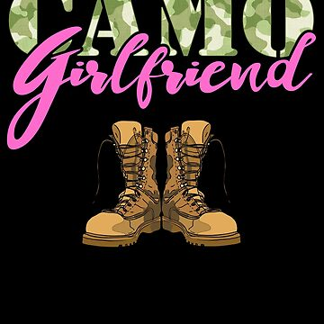 Girlfriend Military Boots Camo Hard Charger Camouflage Military Family Deployed Duty Forces support troops CONUS patriot serves country by bulletfast