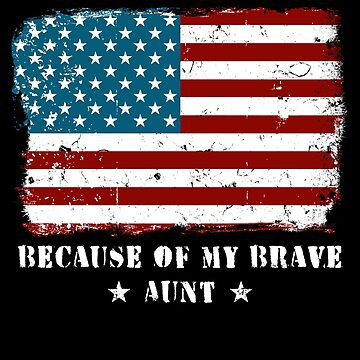 Home of the Free Aunt Military Family American Flag Military Family Retired or Deployed support troops patriot on Duty serves country by bulletfast