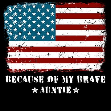 Home of the Free Auntie Military Family American Flag Military Family Retired or Deployed support troops patriot on Duty serves country by bulletfast