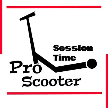 Session Time Pro Scooter Shirt - Pro Scooter Shirt - Pro Scooter Tee - Pro Scooter tee - Trick Scooter - Pro tshirt by happygiftideas