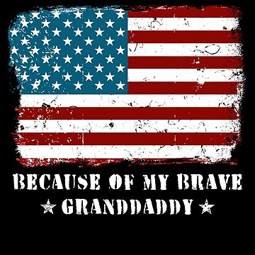 Home of the Free Granddaddy Military Family American Flag Military Family Retired or Deployed support troops patriot on Duty serves country by bulletfast