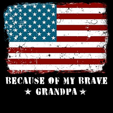 Home of the Free Grandpa Military Family American Flag Military Family Retired or Deployed support troops patriot on Duty serves country by bulletfast