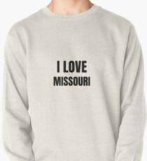 I Love Missouri Funny Gift Idea Pullover