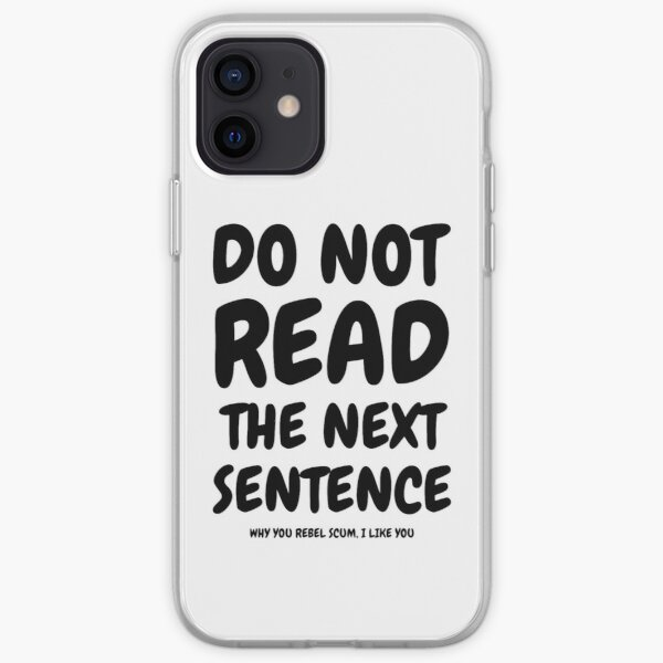 Do not read the next sentence! iPhone Soft Case