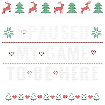 Ugly Christmas Sweater for Gamer I Paused My Game Gift by BlueBerry-Pengu