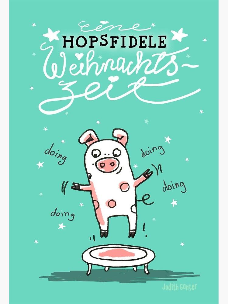 Trampolinschweinchen - Eine HOPSFIDELE Weihnachtszeit von JudithGanter
