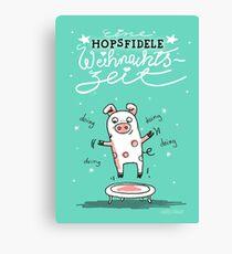 Trampolinschweinchen - Eine HOPSFIDELE Weihnachtszeit Leinwanddruck