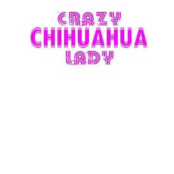 Crazy Chihuahua Lady by Faba188