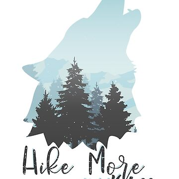 Hike More Worry Less Gifts for Wolf lovers T-Shirt by EvolMissing