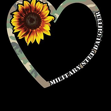 Military Step Daughter Heart Sunflower Camo Tactical Gear Military Family Active Component on Duty support troops patriot serves country by bulletfast