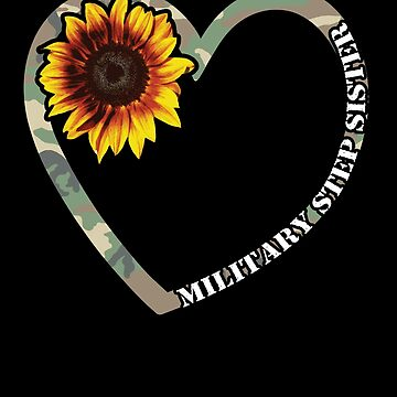 Military Step Sister Heart Sunflower Camo Tactical Gear Military Family Active Component on Duty support troops patriot serves country by bulletfast