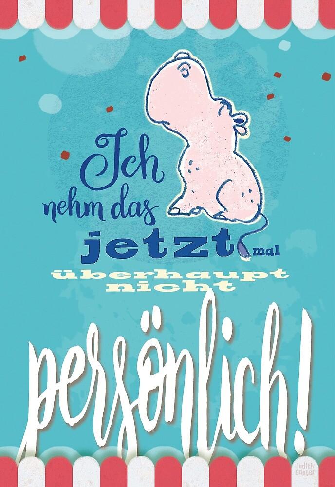 Nilpferd, Flusspferd - Ich nehme das jetzt mal überhaupt nicht persönlich! von Judith Ganter