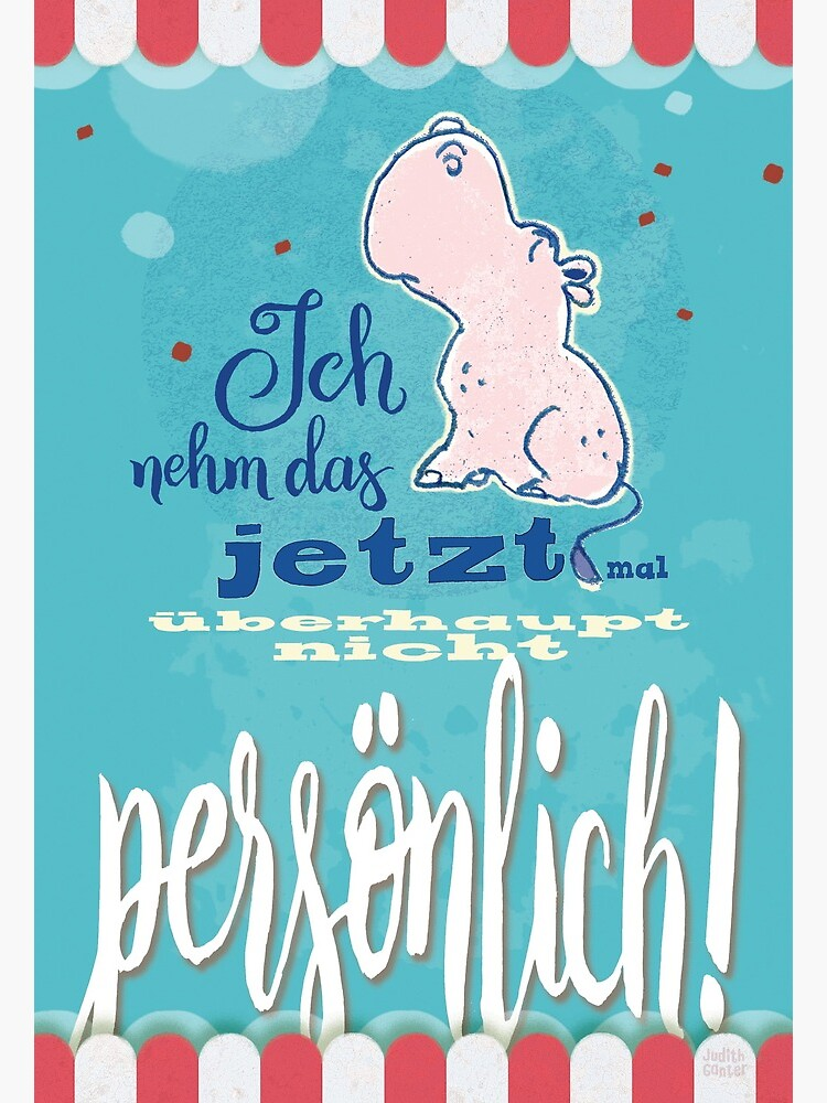 Nilpferd, Flusspferd - Ich nehme das jetzt mal überhaupt nicht persönlich! von JudithGanter