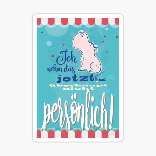 Nilpferd, Flusspferd - Ich nehme das jetzt mal überhaupt nicht persönlich! Sticker