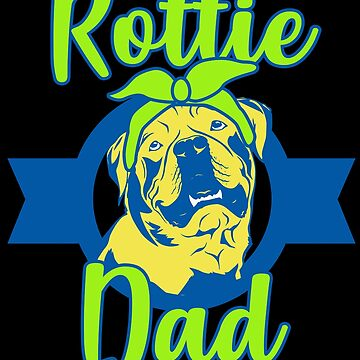 Rottweiler Rottie Dad Dog Lover Gift for Men by kh123856