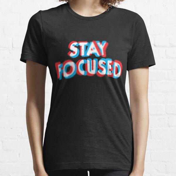 Stay focused (HD) Essential T-Shirt