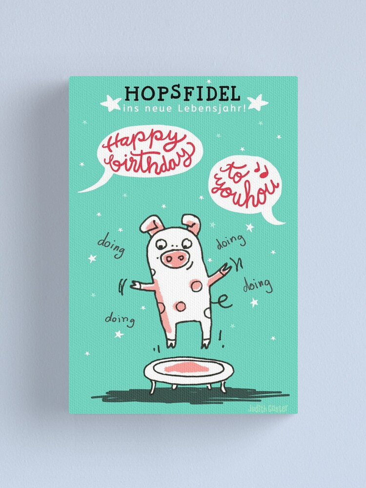 Alternative Ansicht von Trampolinschweinchen - Hopsfildel ins neue Lebensjahr - Happy birthday to you Leinwanddruck