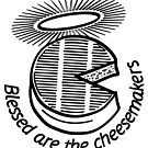 Blessed are the cheesemakers by AAA-Ace