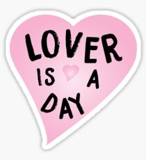 Lover is a Day Sticker