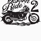 Born 2 Ride by bettinadreier75
