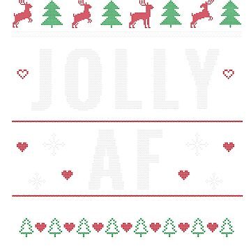 Ugly Christmas Sweater Jolly AF Funny Xmas Gift by BlueBerry-Pengu