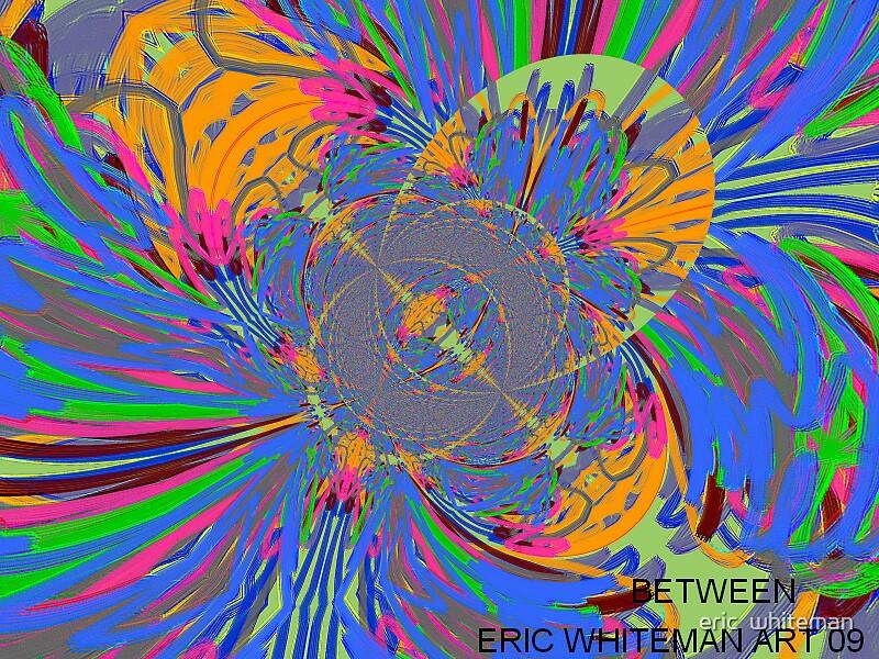 ( BETWEEN )  ERIC WHITEMAN AR   by eric  whiteman