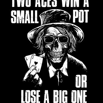 Funny Poker Two Aces Saying Poker Player Tee gift by peter2art