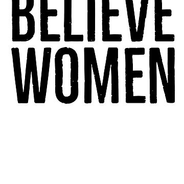 Believe Women - I believe Her by skr0201
